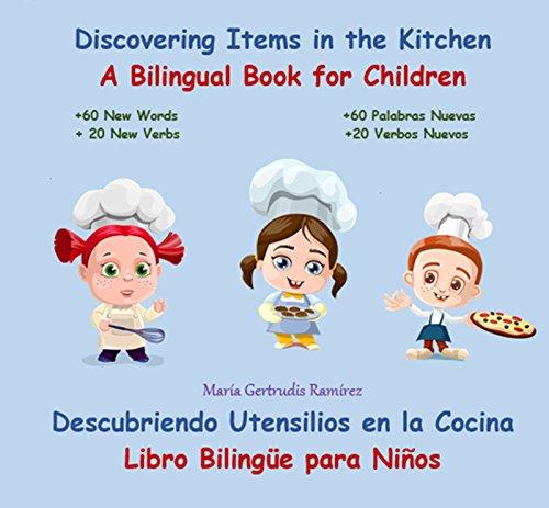 DISCOVERING ITEMS IN THE KITCHEN. DESCUBRIENDO UTENSILIOS EN LA COCINA.: Bilingual Book for Children / Libro Bilingue para Niños (English Edition)