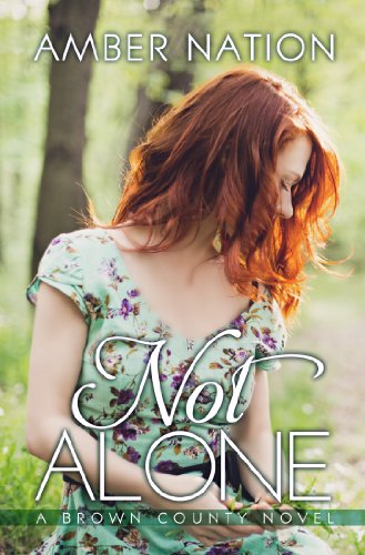 Not Alone (Brown County Book 1) (English Edition) (Amber Nation Books)