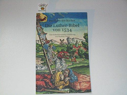 Das Buch der Bücher. Die Luther-Bibel von 1534. Eine kulturhistorische Einführung / von Stephan Füssel