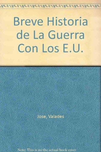 Breve Historia De LA Guerra Con Los E.U./Brief His Us/Mex War por Valades Jose