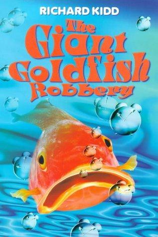 The giant goldfish robbery