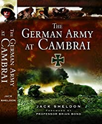 The German Army at Cambrai by Jack Sheldon (2009-09-19)