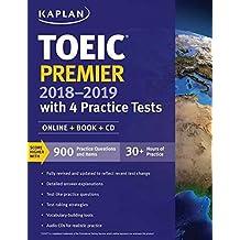 TOEIC Premier 2018-2019 with 4 Practice Tests: Online + Book + CD (Kaplan Test Prep)