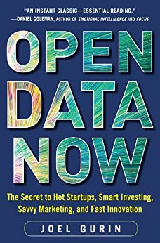 Open Data Now: The Secret to Hot Startups, Smart Investing, Savvy Marketing, and Fast Innovation de [Gurin, Joel]