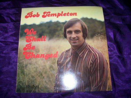 BOB TEMPLETON We Shall Be Changed UK LP 1980