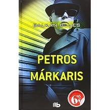 Balkan Blues (Spanish Edition) by Petros Markaris (2012-09-30)