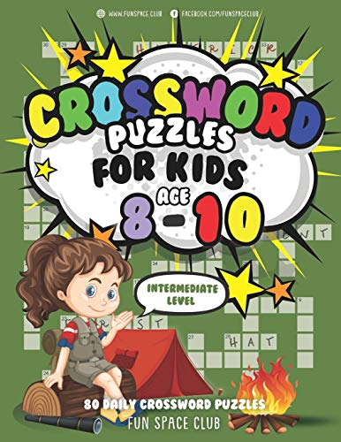Crossword Puzzles for Kids Ages 8-10 Intermediate Level: 80 Daily Easy Puzzle Crossword for Kids (Crossword and Word Search Puzzle Books for Kids, Band 1)