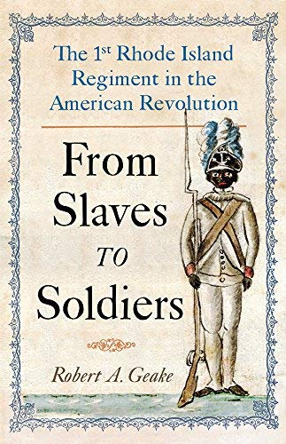 From Slaves to Soldiers: The 1st Rhode Island Regiment in the American Revolution (English Edition)