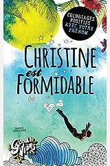 Christine est formidable: Coloriages positifs avec votre prénom Broché