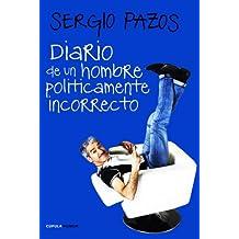 Diario de un hombre políticamente incorrecto