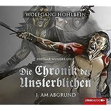 Die Chronik der Unsterblichen - Teil 1: Am Abgrund. Lizenz der gekürzten Fassung in neuem Layout.