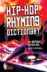 Hip-hop Rhyming Dictionary: For Rappers, Dj's And Mc's