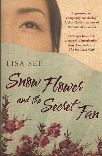 Snow flower and the Secret and the Secret Fan par Lisa See