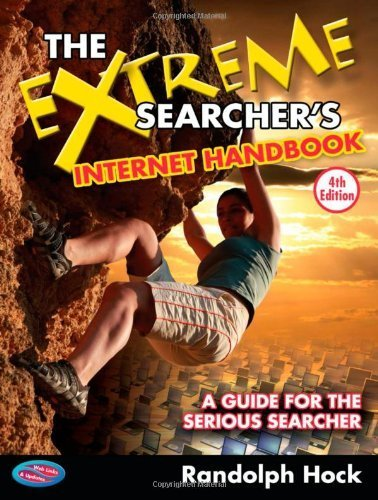 The Extreme Searcher's Internet Handbook: A Guide for the Serious Searcher by Hock, Randolph (2013) Paperback