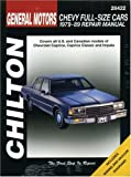 GM Chevrolet Full-Size Cars, 1979-89 (Chiltons Total Car Care Repair Manual)