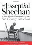 The Essential Sheehan: A Lifetime of Running Wisdom from the Legendary Dr. George Sheehan by Sheehan, George (2013) Hardcover