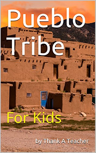 Pueblo Tribe: For Kids (English Edition)