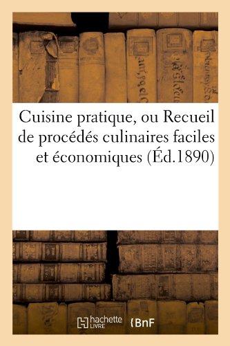 Cuisine pratique, ou Recueil de procédés culinaires faciles et économiques (Éd.1890)