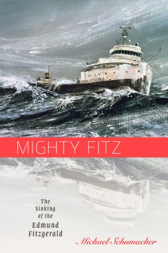 Mighty Fitz: The Sinking of the Edmund Fitzgerald (Fesler-lampert Minnesota Heritage) por Michael Schumacher