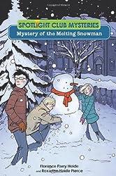 Mystery of the Melting Snowman (Spotlight Club Mysteries)