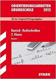 Orientierungsarbeiten Grundschule Deutsch Rechtschreiben 2 Klasse 2013 Bayern Mit Den Original Prufungsaufgaben 2008 2012 Mit Losungen Amazon De Semmelbauer Elina Bucher