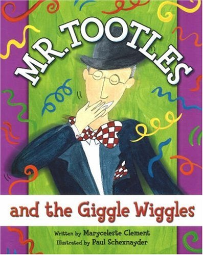 Mr Tootles and the Giggle Wiggles (Tootle Tales)
