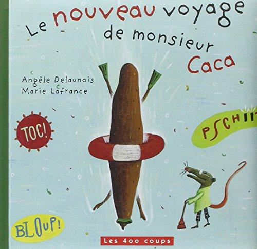 Le Nouveau voyage de monsieur Caca