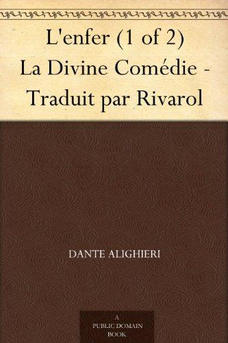 L'enfer (1 of 2) La Divine Comédie - Traduit par Rivarol (French Edition)