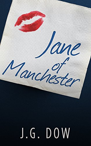 Jane of Manchester: an easy reading chick-lit, sure to make you laugh out loud! by [Dow, J.G.]