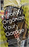 Instantly Organize Your Garage