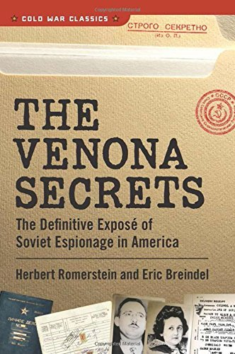 The Venona Secrets: The Definitive Expos?f Soviet Espionage in America (Cold War Classics) by Herbert Romerstein (2014-12-08)