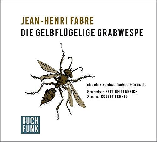 Buchseite und Rezensionen zu 'Die gelbflügelige Grabwespe: Ein elektroakustisches Hörbuch' von Jean-Henri Fabre