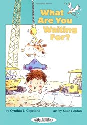 What Are You Waiting For? (Silly Millies) by Cynthia L. Copeland (2003-02-06)