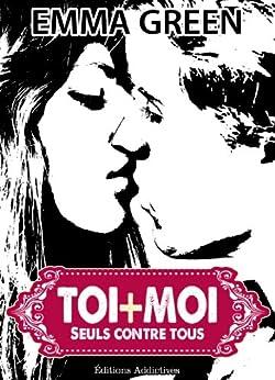 Toi + Moi : seuls contre tous, vol. 3 par [Green, Emma]