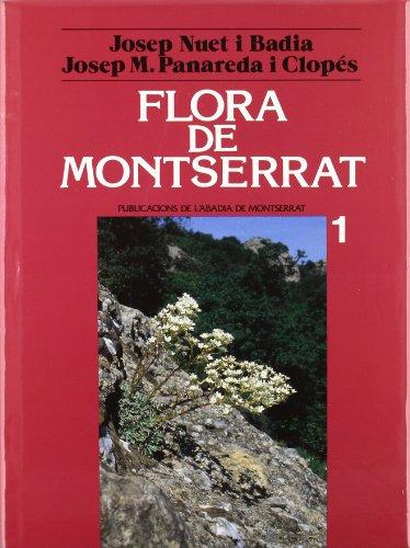 Flora de Montserrat. Volum I (Biblioteca Abat Oliba. Sèrie il·lustrada) por Josep Nuet i Badia