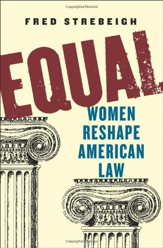 equal-women-reshape-american-law-by-fred-strebeigh-2009-02-13