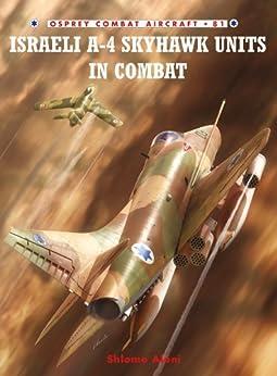 Israeli A-4 Skyhawk Units in Combat par [Aloni, Shlomo]