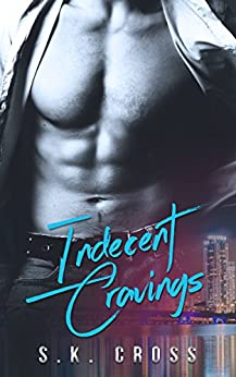 Indecent Cravings by [Cross, S.K.]