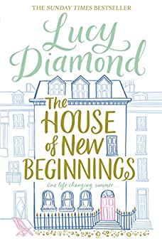The House of New Beginnings by [Diamond, Lucy]