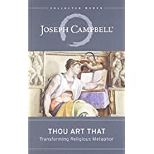 Amazon joseph campbell kindle store thou art that transforming religious metaphor the collected works of joseph campbell book 4 fandeluxe Image collections