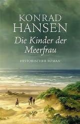 Die Kinder der Meerfrau: Historischer Roman