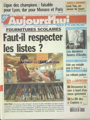 AUJOURD'HUI EN FRANCE [No 1002] du 27/08/2004 - FOURNITURES - SCOLAIRES - FAUT-IL RESPECTER LES LISTES - MEURTRE A LONDRES - LES DERNIERES HEURES D'AMELIE - PS - LES MILITANTS PARLENT - LES SPORTS - ATHLETISME - LIGUE DES CHAMPIONS par Collectif