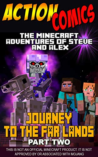 Action Comics: The Minecraft Adventures of Steve and Alex: Journey to the Far Lands - Part Two (Minecraft Steve and Alex Adventures Book 29) (English Edition)