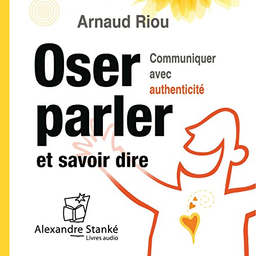 Oser parler et savoir dire par Arnaud Riou