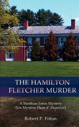 the-hamilton-fletcher-murder-a-matthias-jones-mystery-un-mystre-plein-d-humour-a-matthias-jones-myst