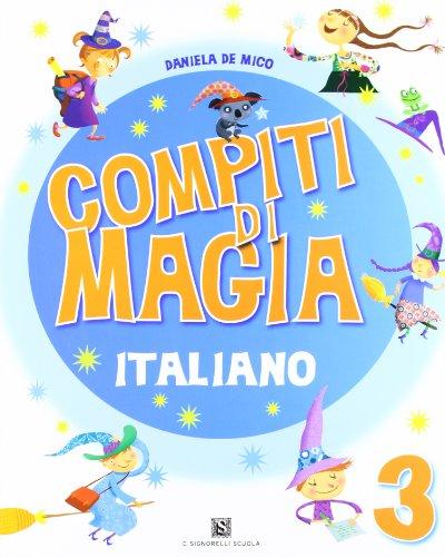 Compiti di magia. Italiano. Per la Scuola elementare: 3