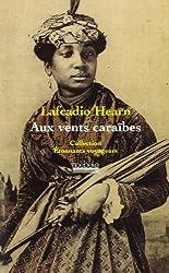 Aux vents des Caraïbes : Deux années dans les Antilles françaises