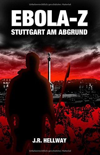 Ebola-Z: Stuttgart am Abgrund (Zombie-Thriller)