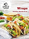 Wraps: Tortilla, Burrito und Co.