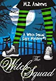 The Witch Squad (Witch Squad Book 1) by M.Z. Andrews